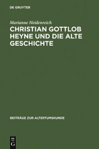 Cover Christian Gottlob Heyne und die Alte Geschichte