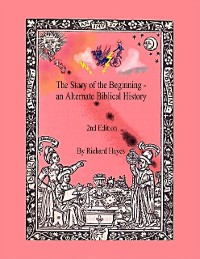 """Cover """"The Story of the Beginning"""" an Alternate Biblical History"""