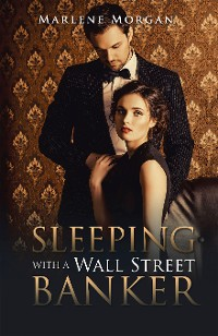 Cover Sleeping with a Wall Street Banker