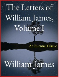 Cover The Letters of William James, Vol. I