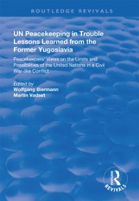 Cover UN Peacekeeping in Trouble: Lessons Learned from the Former Yugoslavia