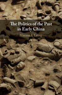 Cover Politics of the Past in Early China