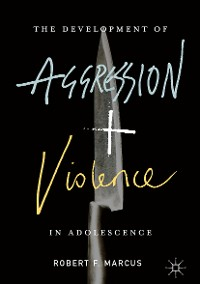 Cover The Development of Aggression and Violence in Adolescence