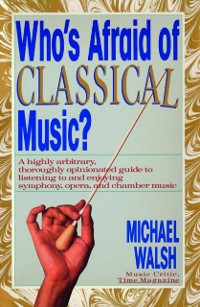 Cover WHO'S AFRAID OF CLASSICAL MUSIC?