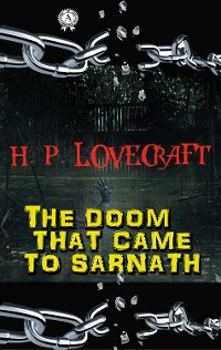Cover H.P. Lovecraft - The Doom That Came to Sarnath