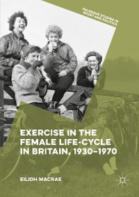 Cover Exercise in the Female Life-Cycle in Britain, 1930-1970