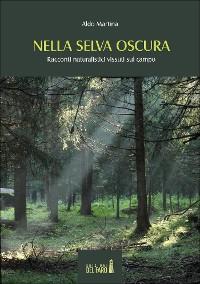 Cover Nella selva oscura. Racconti naturalistici vissuti sul campo