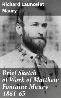 Cover Brief Sketch of Work of Matthew Fontaine Maury 1861–65