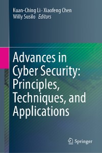 Cover Advances in Cyber Security: Principles, Techniques, and Applications