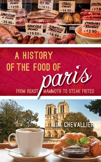 Cover A History of the Food of Paris