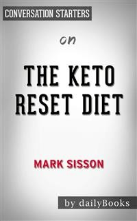Cover The Keto Reset Diet: Reboot Your Metabolism in 21 Days and Burn Fat Forever by Mark Sisson  | Conversation Starters
