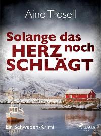 Cover Solange das Herz noch schlägt - Ein Schweden-Krimi