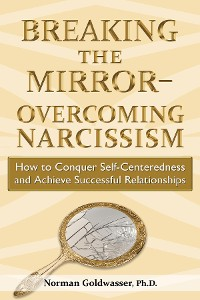 Cover Breaking the Mirror-Overcoming Narcissism
