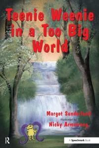 Cover Teenie Weenie in a Too Big World