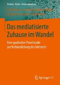 Cover Das mediatisierte Zuhause im Wandel