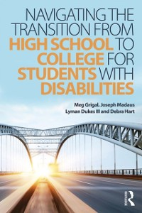 Cover Navigating the Transition from High School to College for Students with Disabilities