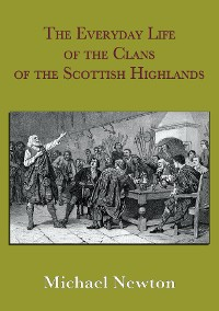 Cover The Everyday Life of the Clans of the Scottish Highlands