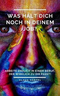Cover Was hält Dich noch in Deinem Job?
