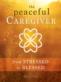 Cover The Peaceful Caregiver