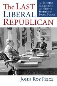 Cover The Last Liberal Republican