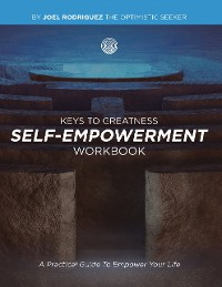 Cover Keys to Greatness Self-Empowerment Workbook: A Practical Guide to Empower Your Life