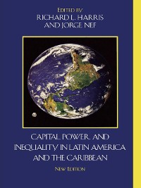 Cover Capital, Power, and Inequality in Latin America and the Caribbean