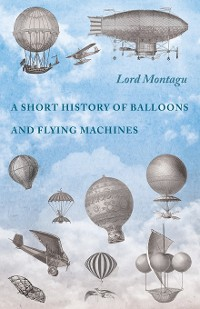 Cover A Short History of Balloons and Flying Machines