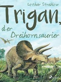 Cover Trigan, der Dreihornsaurier