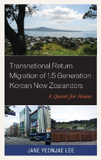 Cover Transnational Return Migration of 1.5 Generation Korean New Zealanders