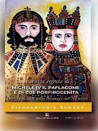 Cover La vita segreta di Michele IV il Paflagone e di Zoe Porfirogenita
