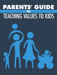 Cover Parents Guide to Teaching Values to Kids