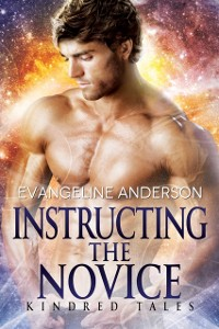 Cover Instructing the Novice...Book 12 of the Kindred Tales Series