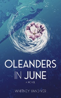 Cover Oleanders in June