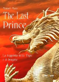 Cover The last prince - La leggenda della Tigre e il Dragone
