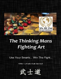 """Cover Wu Shi Dao"""" - """"Street Defence"""" - """"The Thinking Mans Fighting Art"""" - """"Use Your Smarts... Win The Fight..."""