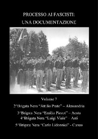 Cover Processo ai fascisti: Una Documentazione Volume 7 Brigate Nere Alessandria - Aosta - Asti - Cuneo