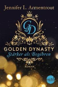 Cover Golden Dynasty - Stärker als Begehren