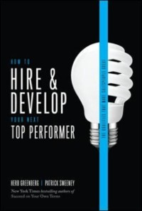 Cover How to Hire and Develop Your Next Top Performer, 2nd edition: The Qualities That Make Salespeople Great