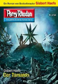 Cover Perry Rhodan 2758: Der Tamaron