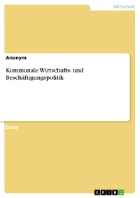 Cover Kommunale Wirtschafts- und Beschäftigungspolitik