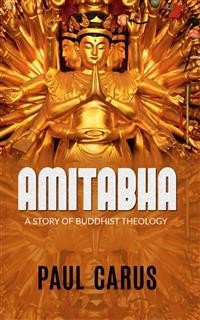 Cover AMITABHA - A Story Of Buddhist Theology