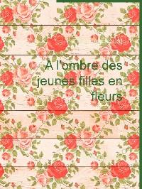 Cover A l'ombre des jeunes filles en fleurs