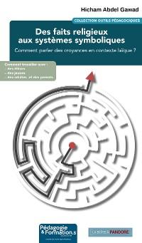Cover Des faits religieux aux systèmes symboliques