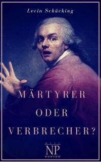 Cover Märtyrer oder Verbrecher?