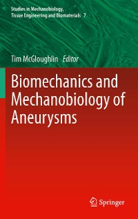 Cover Biomechanics and Mechanobiology of Aneurysms