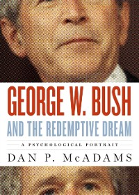 Cover George W. Bush and the Redemptive Dream