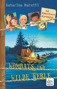 Cover Die Karlsson-Kinder Wombats und wilde Kerle