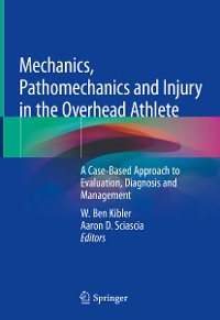 Cover Mechanics, Pathomechanics and Injury in the Overhead Athlete