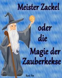Cover Meister Zackel oder die Magie der Zauberkekse