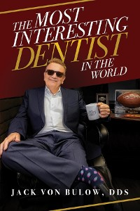 Cover The Most Interesting Dentist in the World